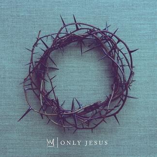 Only Jesus - Single