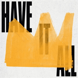 Have It All (Single)