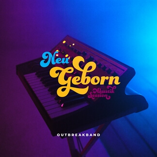 Neu Geborn (Akustik Session)