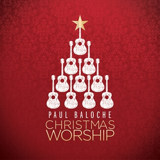 Paul Baloche Christmas Worship