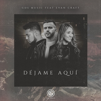 Déjame Aquí feat Evan Craft