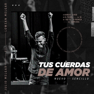 Tus Cuerdas De Amor feat Lowsan Melgar