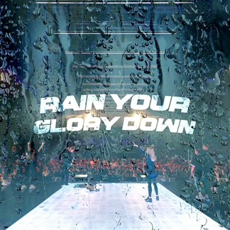 Rain Your Glory Down