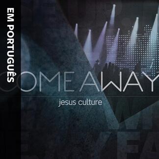 Come Away (Em Português)