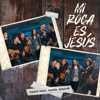 Mi Roca Es Jesús feat Papel Maché