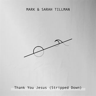 Thank You Jesus (Stripped Down)