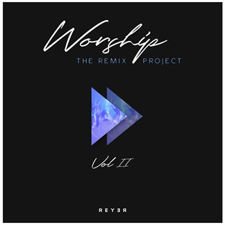 Worship: The Remix Project, Vol. II