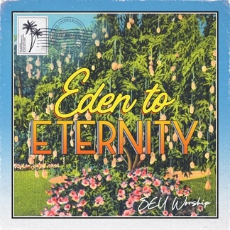 Eden to Eternity
