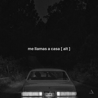 Me Llamas a Casa (Pródigo) [ALT Version]