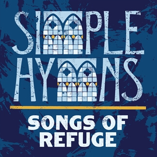 Simple Hymns Songs of Refuge