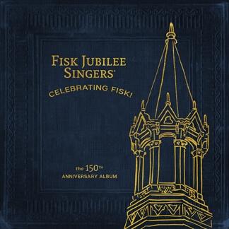Celebrating Fisk (The 150th Anniversary Album)