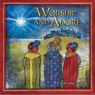 Worship & Adore: A Christmas Offering