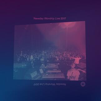 Newday Worship Live 2017