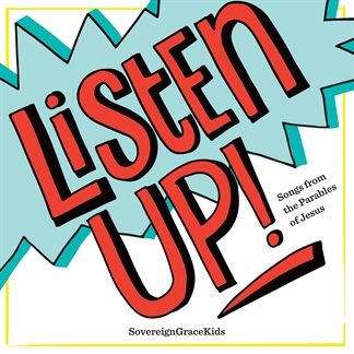 Listen Up! (Songs from the Parables of Jesus)