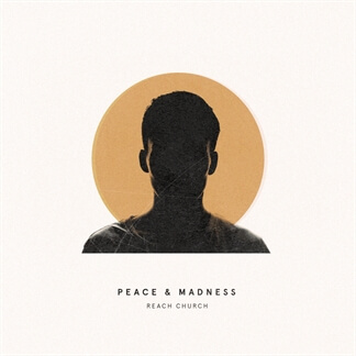 Peace & Madness