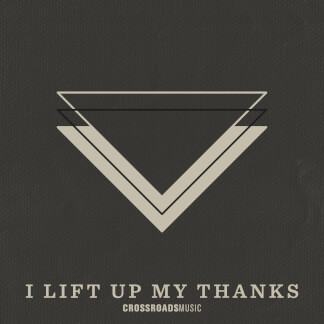 I Lift Up My Thanks