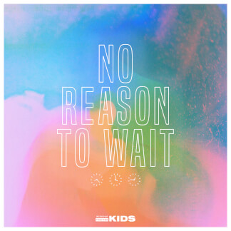 No Reason To Wait