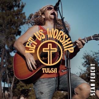 Let Us Worship - Tulsa