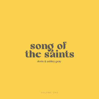Song of the Saints, Vol. 1