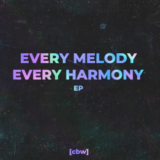 Every Melody Every Harmony