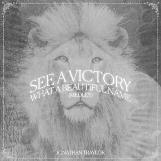 See a Victory / What a Beautiful Name (Medley)