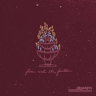 Fire and the Fountain