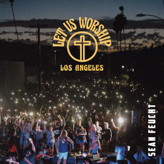 Let Us Worship - Los Angeles