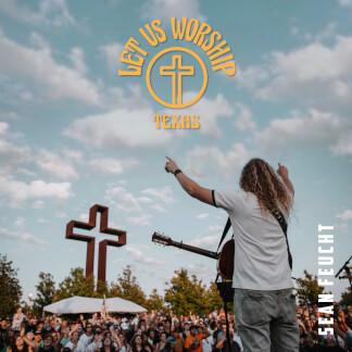 Let Us Worship - Texas