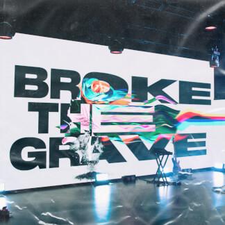Broke the Grave