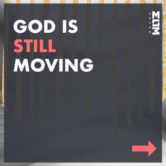 God Is Still Moving