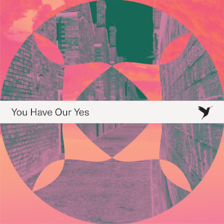 You Have Our Yes