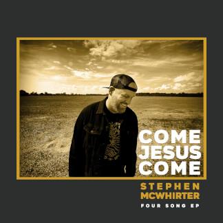 Come Jesus Come EP