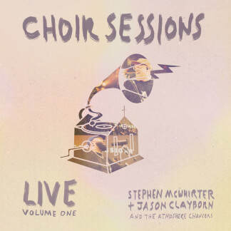 Choir Sessions Live (Volume One)