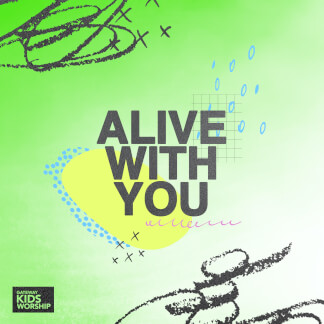 Alive With You