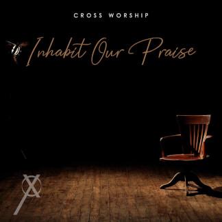 Inhabit Our Praise