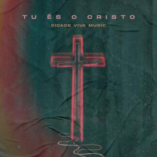 Tu És o Cristo