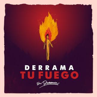 Derrama Tu Fuego