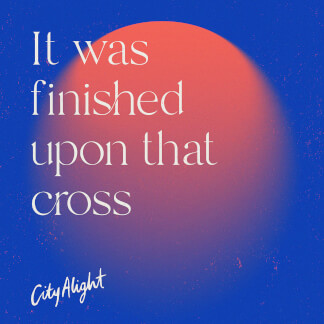 It Was Finished Upon That Cross