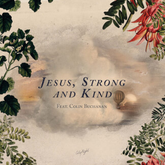 Jesus, Strong and Kind