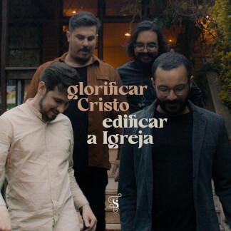 Glorificar Cristo, Edificar a Igreja