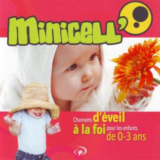 Minicell' (Chansons d'éveil à la foi pour les enfants de 0-3 ans)