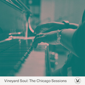 Vineyard Soul: The Chicago Sessions