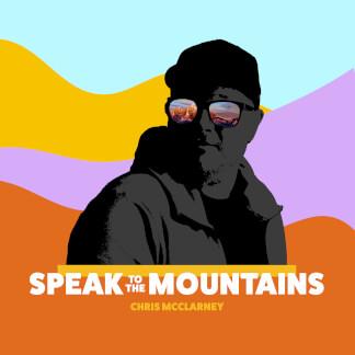Speak to the Mountains