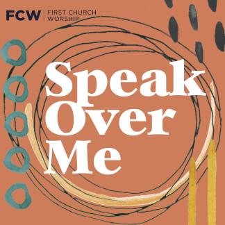 Speak Over Me