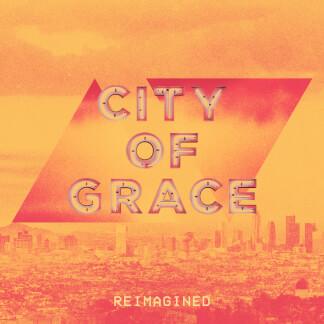 City of Grace (Reimagined)