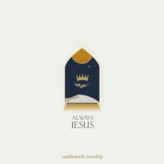 Always Jesus