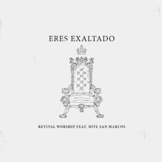 Eres Exaltado feat. Miel San Marcos