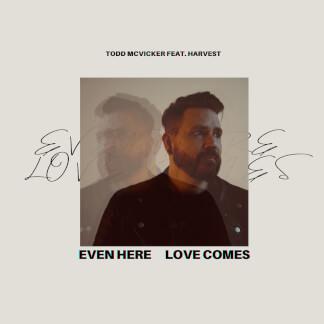 Even Here Love Comes
