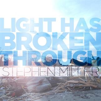 Light Has Broken Through