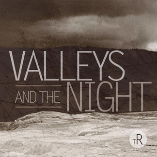 Valleys and the Night